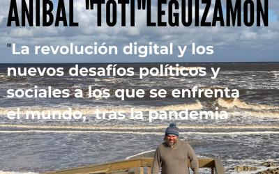 Conversación con Aníbal «Toti» Leguizamón
